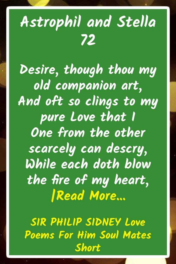 SIR PHILIP SIDNEY Love Poems For Him Soul Mates Short in 2020   Poems for him, Love poems for ... - Short Love Quotes for Him Soul Mate